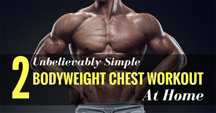 2 Unbelievably Simple Bodyweight Chest Workouts At Home