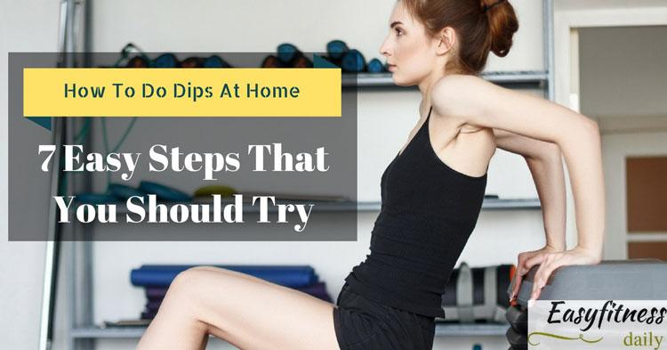 how to do dips at home