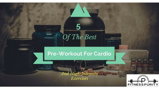 Pre workout supplements for cardio