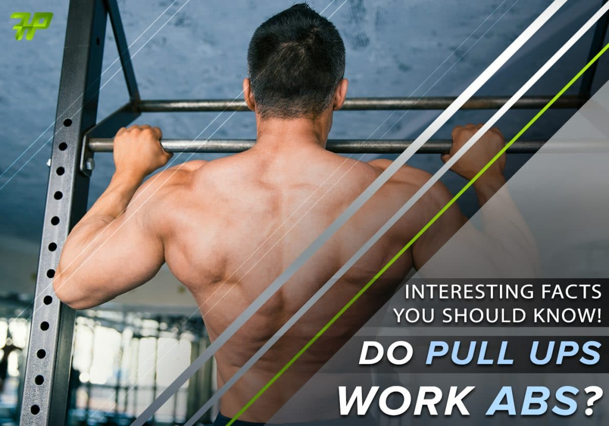 Do pull ups work abs? Interesting Facts You Should Know!