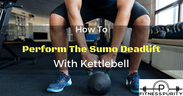 df9de509c860 How To Perform The Sumo Deadlift With Kettlebell