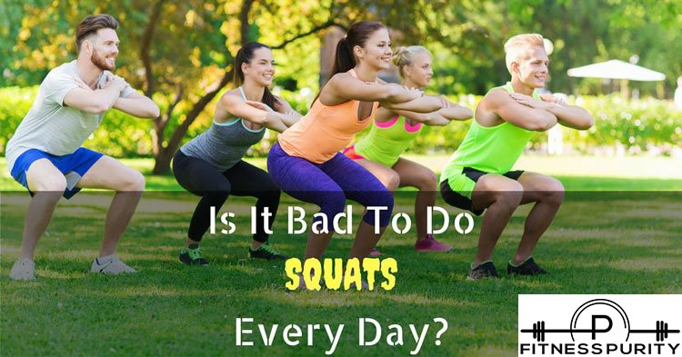 is it bad to do squats everyday?