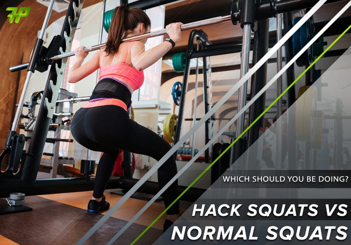Hack Squats Vs Normal Squats – Which should you be doing?