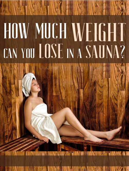 How Much Weight Can You Lose In A Sauna? 1