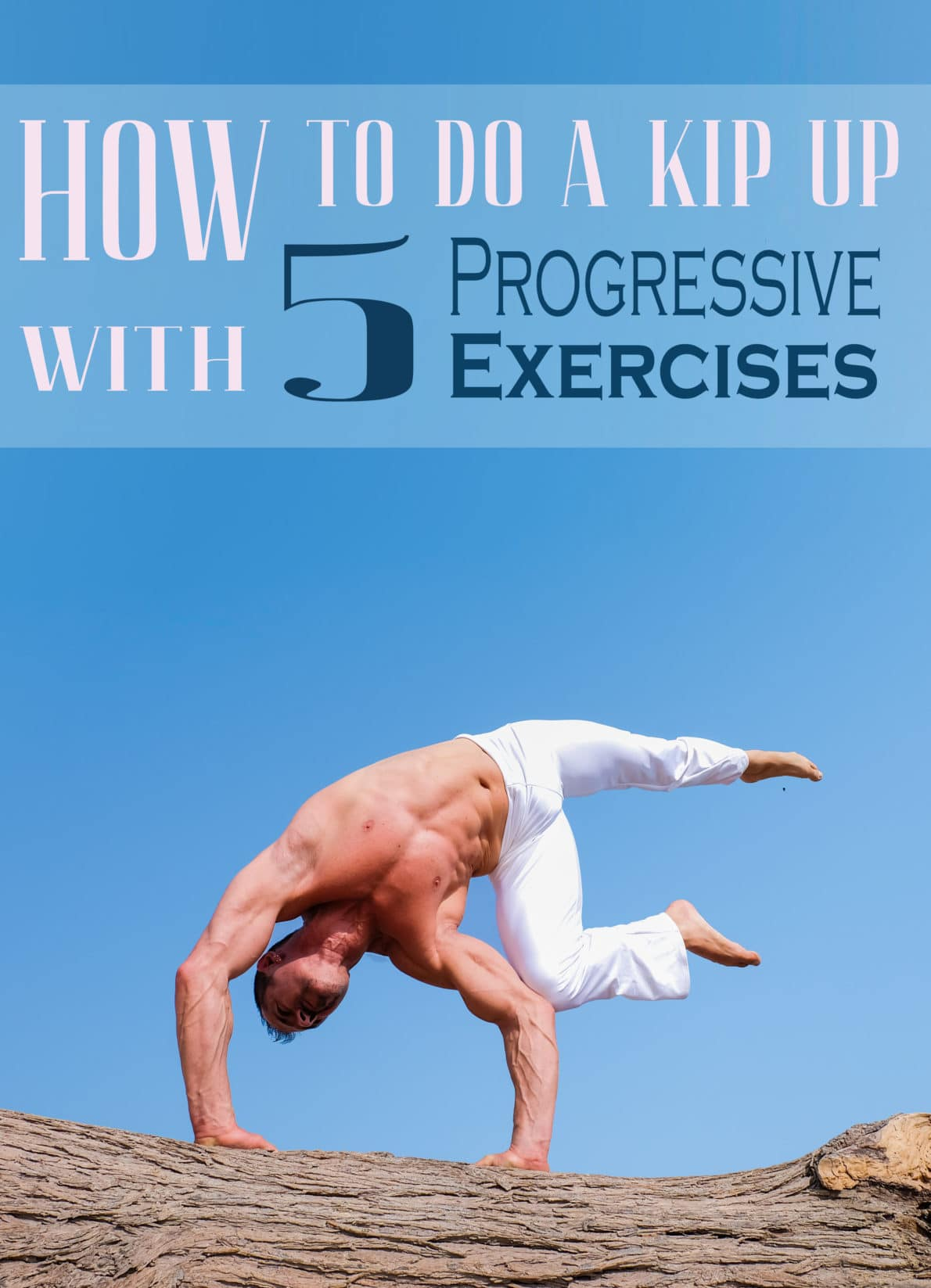 How To Do A Kip Up With 5 Progressive Exercises 2