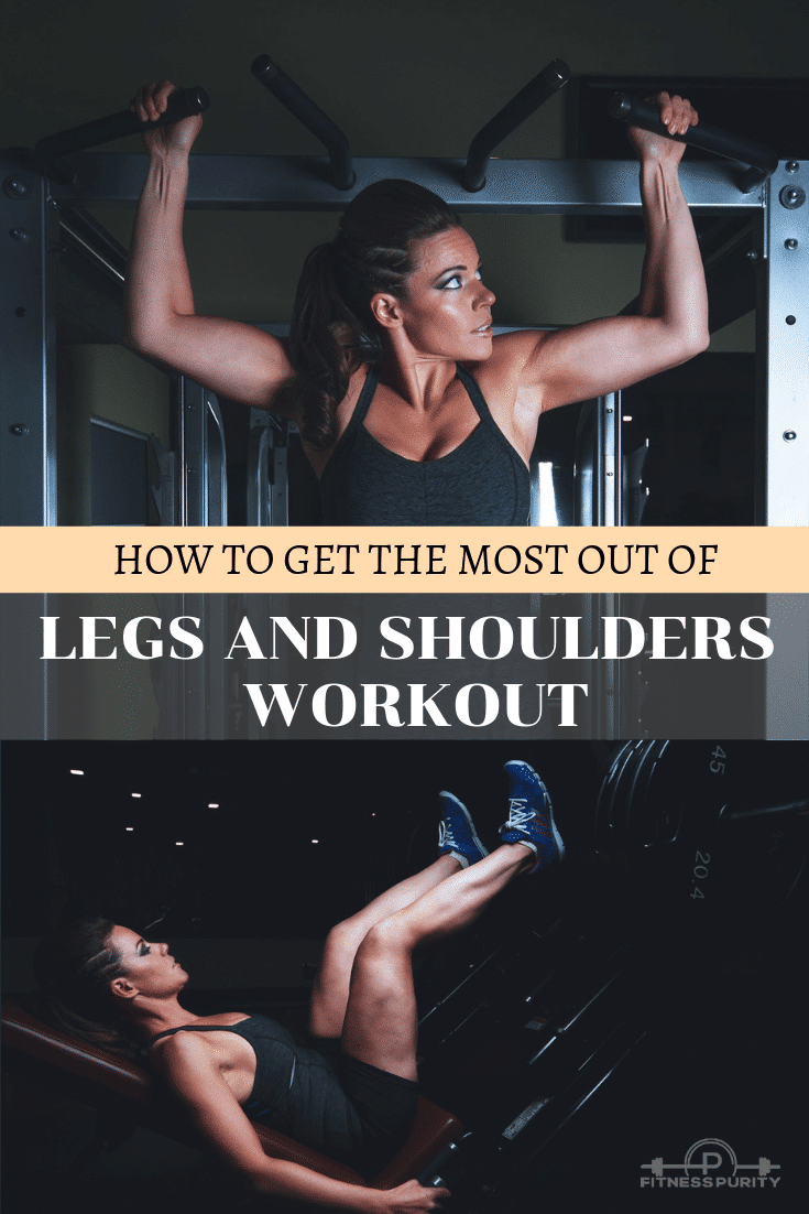 How To Get The Most Out Of Legs And Shoulders Workout
