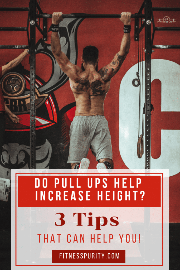 Do Pull Ups Help Increase Height? 3 Tips That Can Help You!
