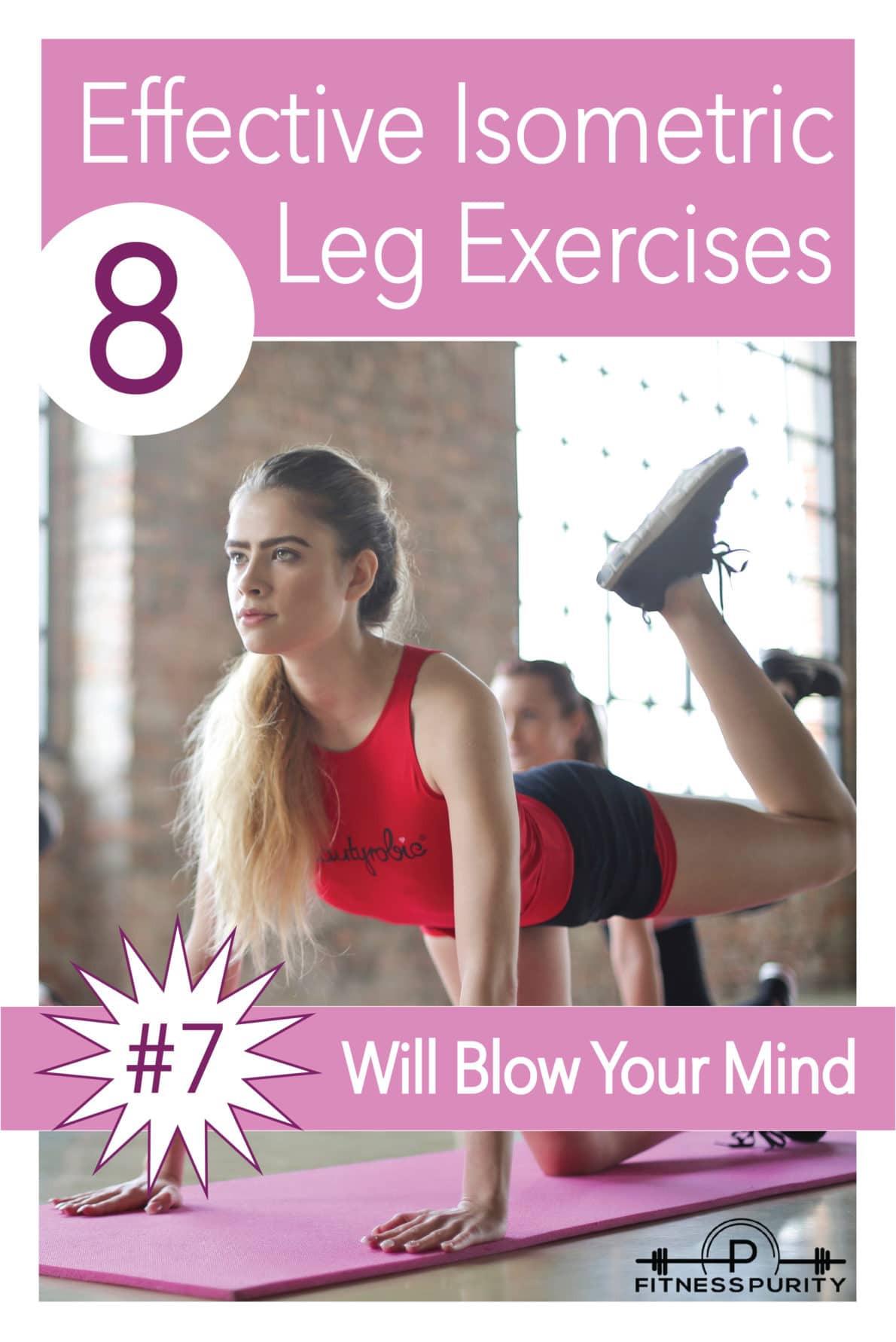 8 Effective Isometric Leg Exercises  (#7 Will Blow Your Mind) 1